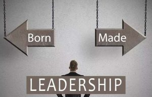 leaders are born or made