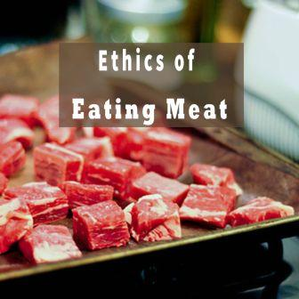 Ethics of Eating Meat