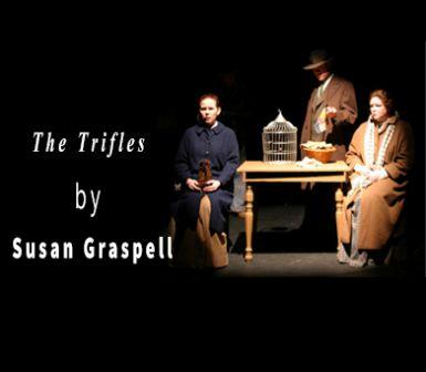 The Trifles by Susan Graspell